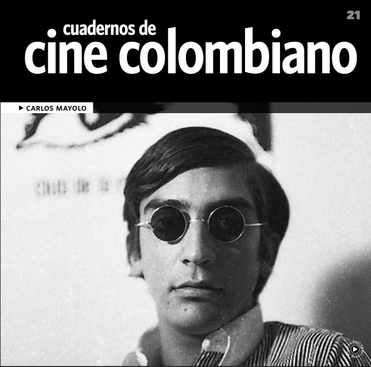 Imagen de apoyo de  Cuadernos de cine colombiano No. 21: Carlos Mayolo (2015)