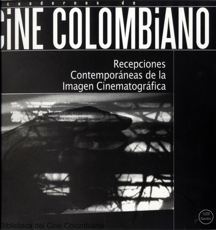 Imagen de apoyo de  Cuadernos de cine colombiano No. 12: Recepciones contemporáneas de la imagen cinematográfica (2008)