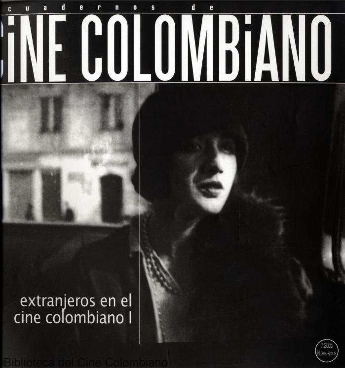 Cuadernos de cine colombiano No. 7: Extranjeros en el cine colombiano I (jun.-dic. 2005)