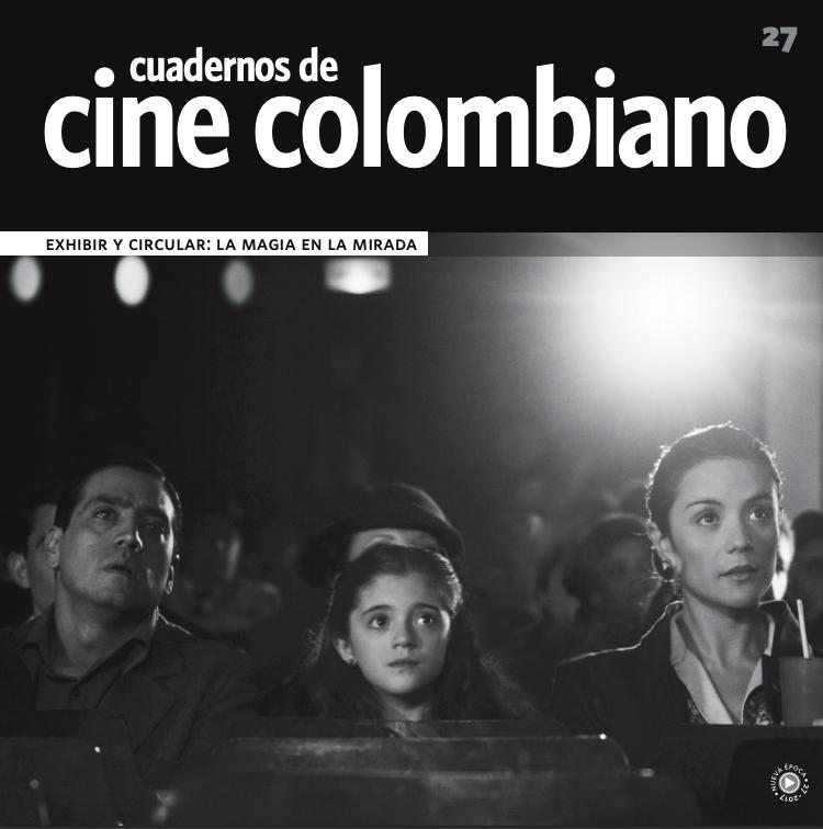 Imagen de apoyo de  Cuadernos de cine colombiano No. 27: Exhibir y circular: la magia en la mirada (2017)