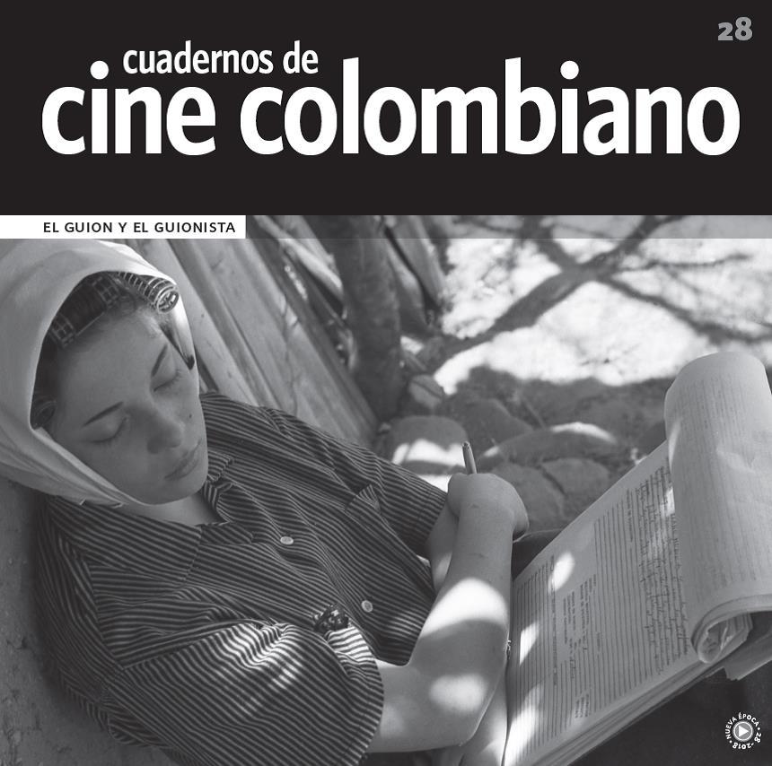 Imagen de apoyo de  Cuadernos de cine colombiano No. 28: El guion y el guionista (2018)