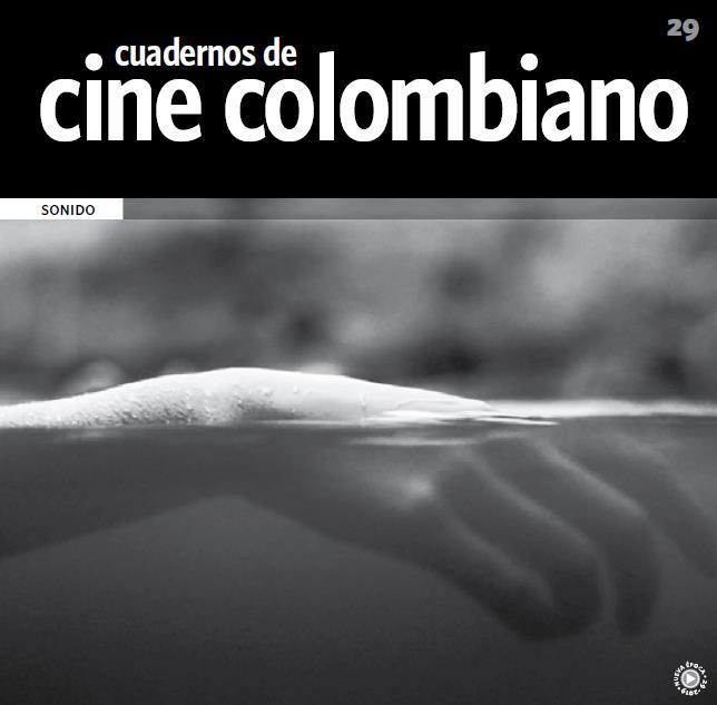 Imagen de apoyo de  Cuadernos de cine colombiano No. 29: Sonido (2019)