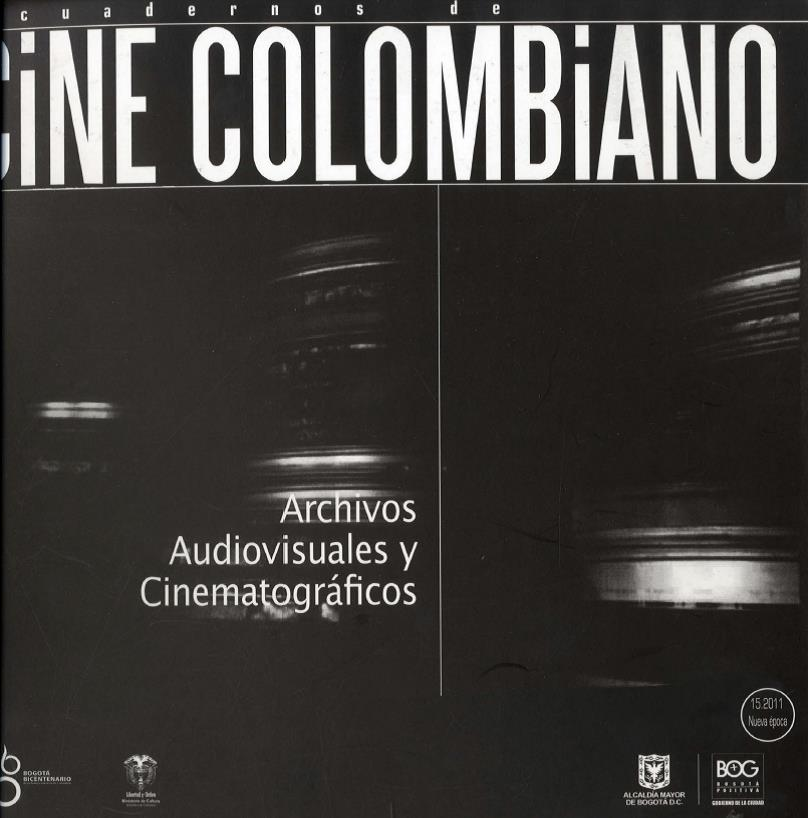 Imagen de apoyo de  Cuadernos de cine colombiano No. 15: Archivos audiovisuales y cinematográficos (2011)