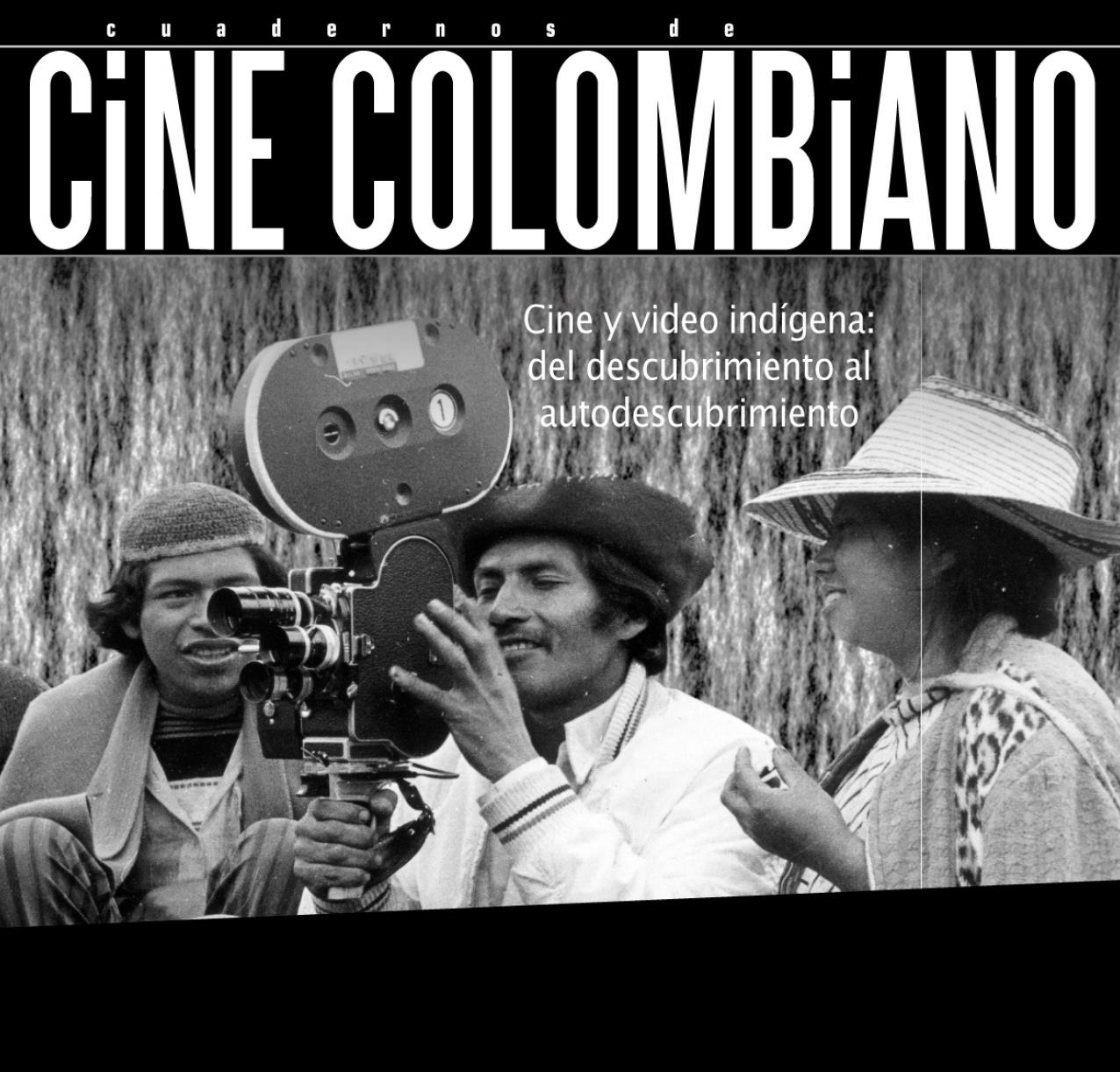Imagen de apoyo de  Cuadernos de cine colombiano No. 17A: Cine y video indígena del descubrimiento al autodescubrimiento (2012)
