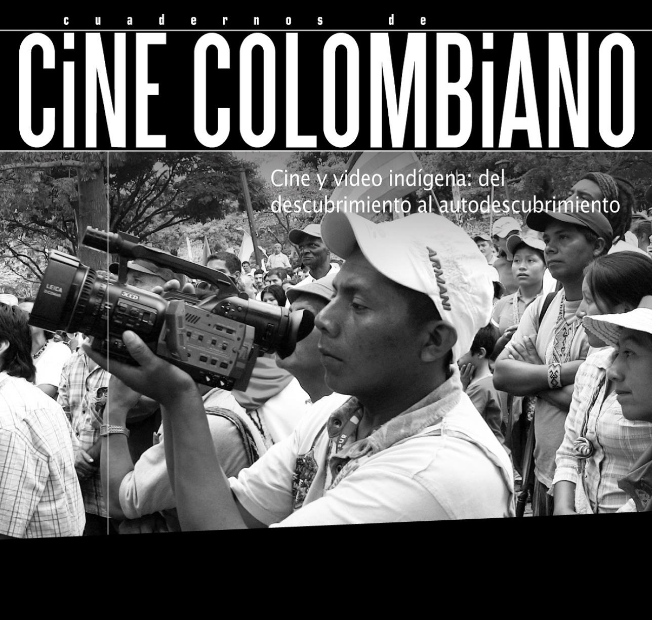 Imagen de apoyo de  Cuadernos de cine colombiano No. 17B: Cine y video indígena del descubrimiento al autodescubrimiento (2012)