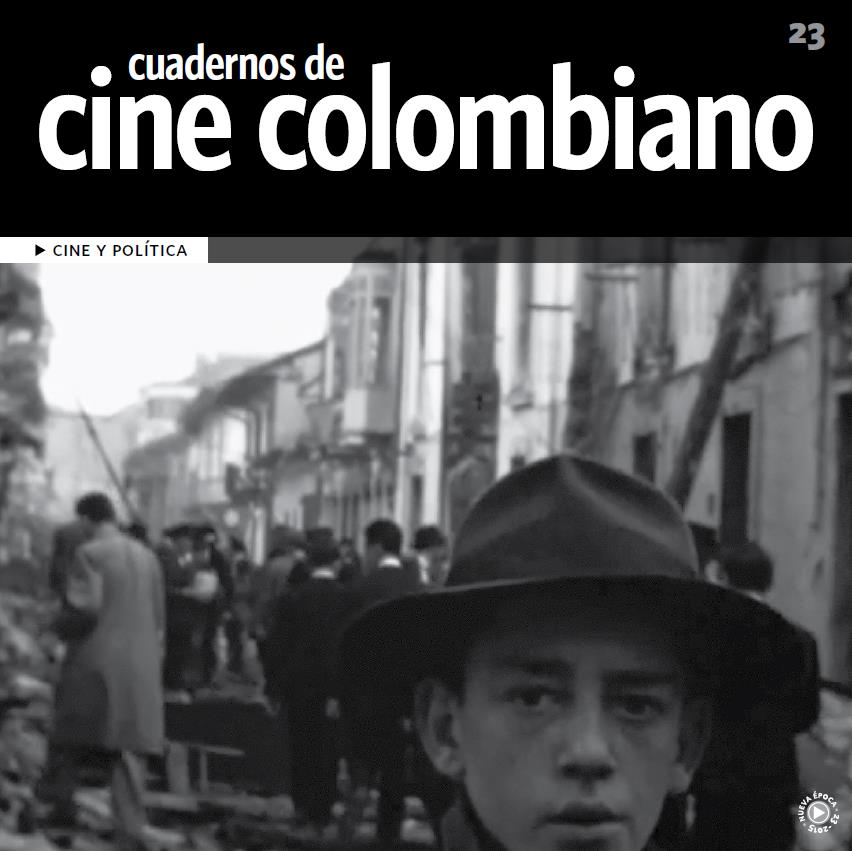 Imagen de apoyo de  Cuadernos de cine colombiano No. 23: Cine y política (2015)