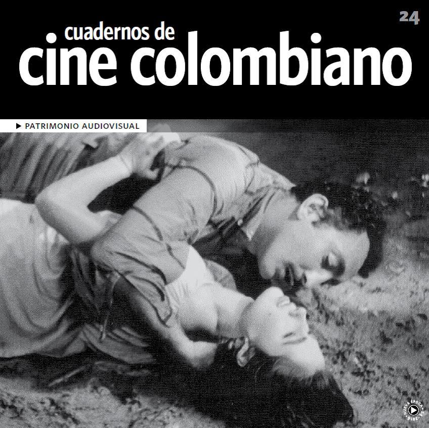Imagen de apoyo de  Cuadernos de cine colombiano No. 24: Patrimonio audiovisual (2016)