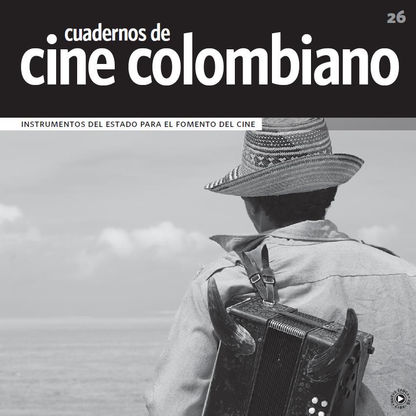 Imagen de apoyo de  Cuadernos de cine colombiano No. 26: Instrumentos del estado para el fomento del cine (2017)