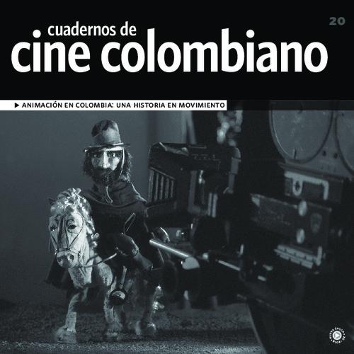 Imagen de apoyo de  Cuadernos de cine colombiano No. 20: Animación en Colombia: una historia en movimiento (2014)